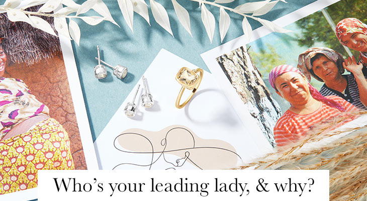 Who is your leading lady, and why?